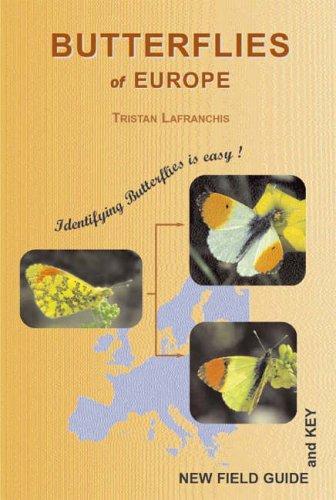 Butterflies of Europe: Identifying Butterflies is Easy - Paperback -1st July 2004 by Tristan Lafranchis